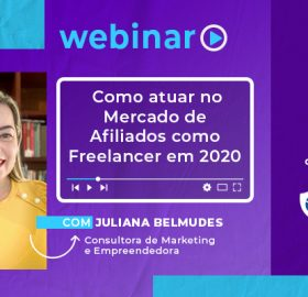 Webinar com Juliana Belmudes - Freelancers no Marketing de Afiliados 2020